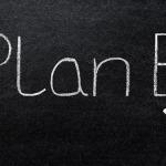 I Need a Plan B