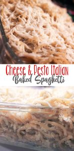 Cheese and Pesto Italian Baked Spaghetti
