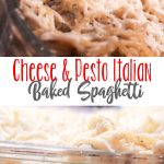 Cheese and Pesto Italian Baked Spaghetti