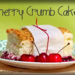 Cherry Crumb Cake {Cherry & Almond – Improv}