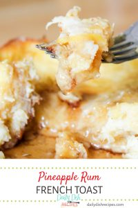 Pineapple Rum French Toast
