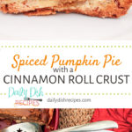 Spiced Pumpkin Pie with a Cinnamon Roll Crust