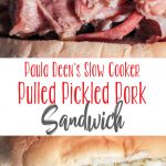 Paula Deen's Slow Cooker Pulled Pickled Pork Sandwiches
