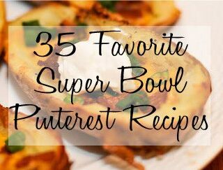 35 Favorite Super Bowl Pinterest Recipes