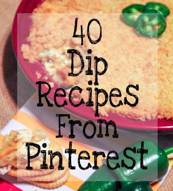 40 Pinterest Recipes: Favorite Dips