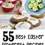 55 Best Easter Pinterest Recipes