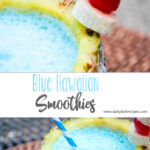 Blue Hawaiian Smoothies
