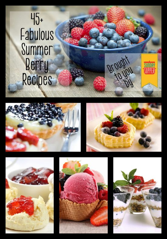 Sneak Peek: 45+ Fabulous Summer Berry Recipes for #SundaySupper