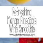 Refreshing Mango Pineapple Wine Smoothie