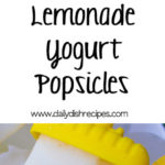 Lemonade Yogurt Popsicles