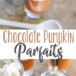 Chocolate Pumpkin Parfaits