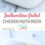 Southwestern Grilled Chicken Fajitas Pasta