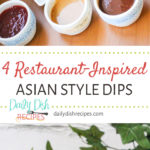 4 Restaurant-Inspired Asian Style Dipping Sauces