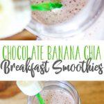 Chocolate Banana Chia Breakfast Smoothies