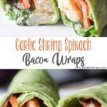 Garlic Shrimp Spinach Bacon Wraps