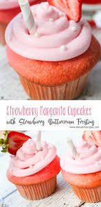 Strawberry Margarita Cupcakes with Strawberry Margarita Buttercream Frosting