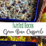Twisted Bacon Green Bean Casserole