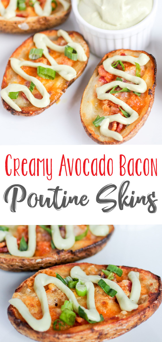 Creamy Avocado Bacon Poutine Skins