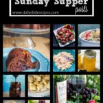 Top 20 Sunday Supper Posts on Daily Dish Recipes #SundaySupper