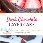 MINI DARK CHOCOLATE LAYER CAKE WITH DARK CHOCOLATE GANACHE AND STRAWBERRIES