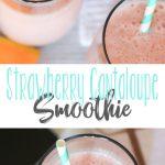 Strawberry Cantaloupe Smoothies