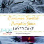 Cinnamon Frosted Pumpkin Spice Layer Cake