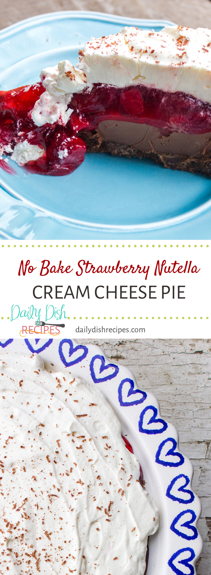 Creamy, nutty, fruity goodness all wrapped up into this delicous No Bake Strawberry Nutella Cream Cheese Pie. An easy dessert recipe everyone loves!