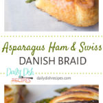 Asparagus Ham and Swiss Danish Braid Pinterest