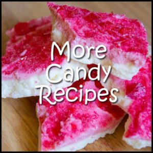 More Candy Recipes