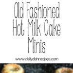 Old Fashioned Hot Milk Cake Minis