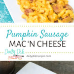 Pumpkin Sausage Mac and Cheese