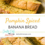 Pumpkin Spiced Banana Bread