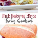 Ultimate Thanksgiving Leftovers Turkey Sandwich
