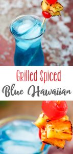 Grilled Spiced Blue Hawaiian Cocktail