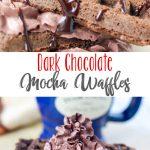 Dark Chocolate Mocha Waffles