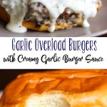 Garlic Overload Burgers with Creamy Garlic Burger Sauce