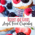 Berries and Cream Angel Food Cupcakes