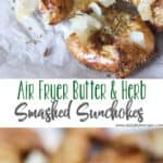 Air Fryer Butter and Herb Smashed Sunchokes